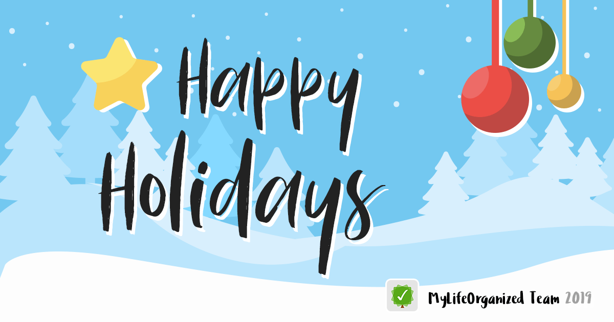 Happy Holidays from the MyLifeOrganized Team!